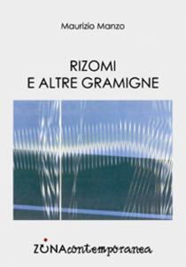 Rizomi e altre gramigne di Maurizio Manzo ZONAcontemporanea, 2016